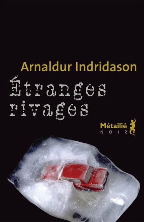 Etranges rivages de Arnaldur Indridason