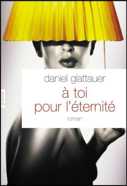 A toi pour l'éternité de Daniel Glattauer