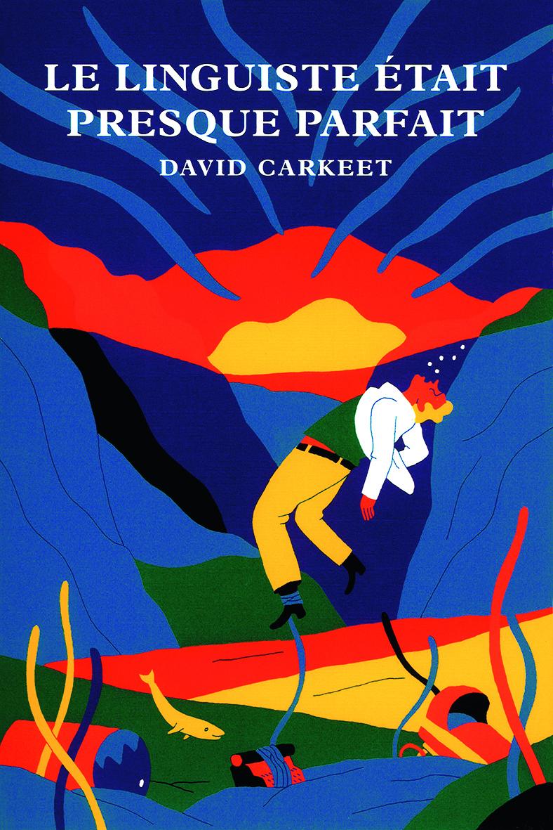 Le linguiste était presque parfait de David Carkeet. Chronique par MLBA