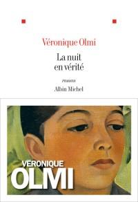 Chroniques de livre & conseils de lecture la nuit en vérité de Véronique Olmi par MLBA