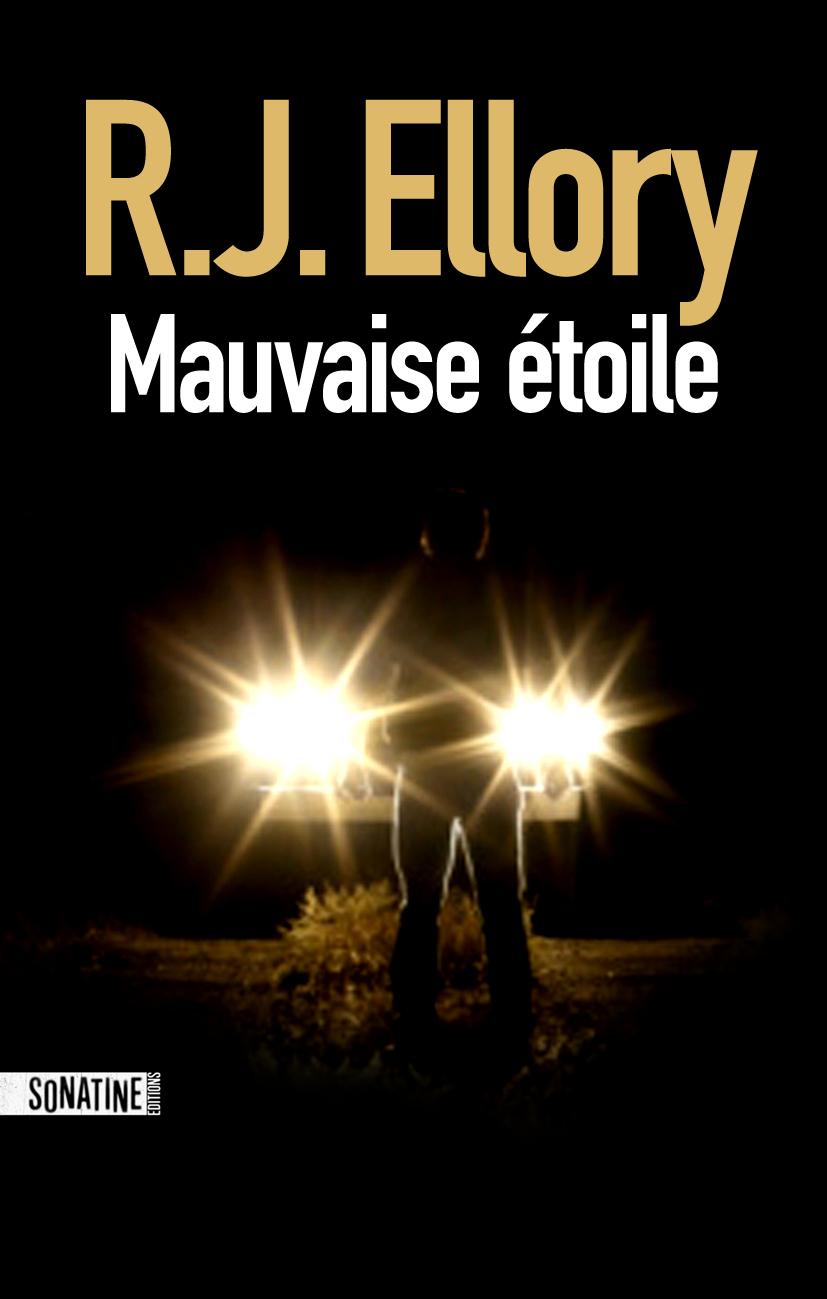 Chroniques de livres et conseils de lecture.Mauvaise étoile de R.J. Ellory