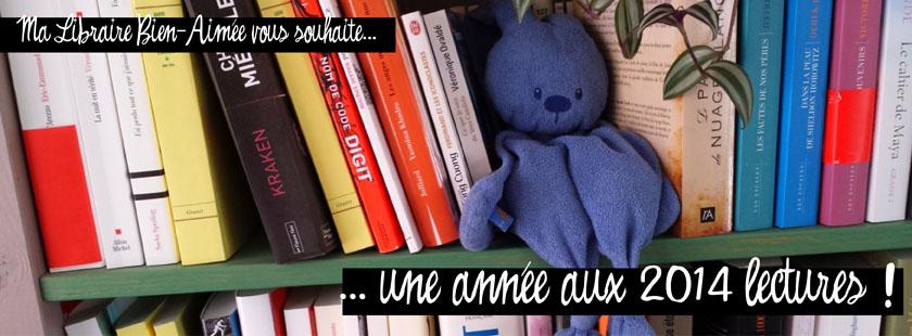 Ma Libraire Bien-Aimée vous souhaite une année aux 2014 lectures !