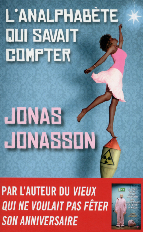 """""""l'analphabète qui savait compter"""" de Jonas Jonasson. Chroniques de livres et conseils de lecture par MLBA"""