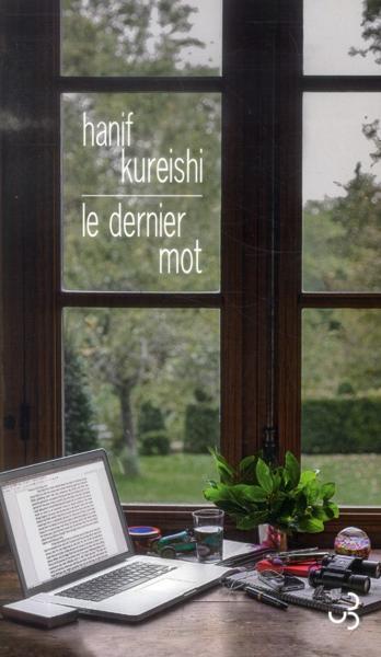 """""""le dernier mot"""" de Hanif Kureishi. Chroniques de livres et conseils de lecture par MLBA"""