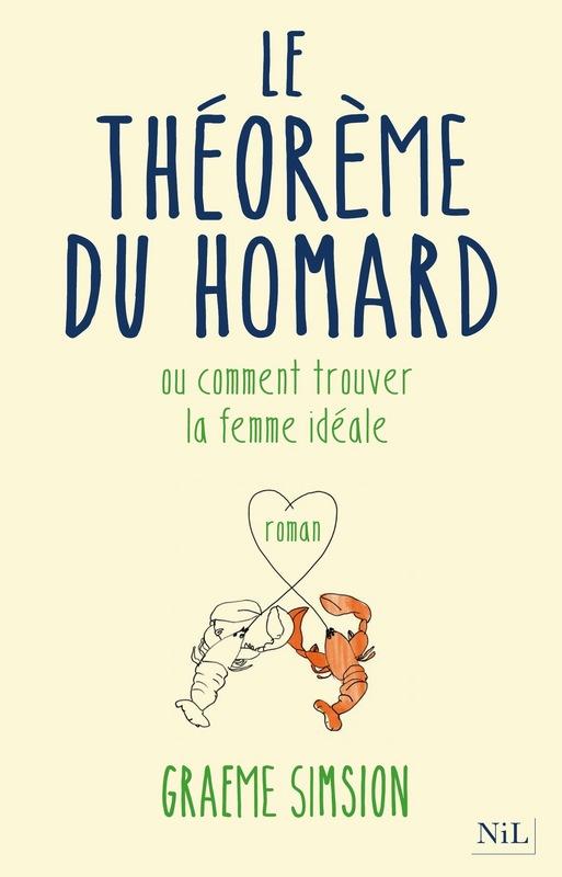 """""""Le théorème du homard"""" de Graeme Simsion. Chroniques de livres et conseils de lecture par MLBA."""