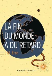 """""""la fin du monde a du retard"""" de J.M.Erre. Chroniques de livres et conseils de lecture par MLBA"""