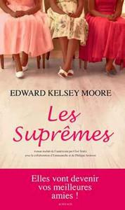 Les Suprêmes de Edward Kelsey Moore. Chroniques de livres et conseils de lecture par MLBA.