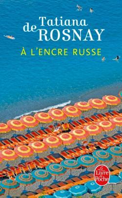 """""""A l'encre russe"""" de Tatiana De Rosnay. Chroniques de livres et conseils de lecture par MLBA."""