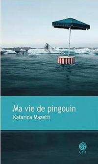 """""""Ma vie de pingouin"""" de Katarina Mazetti. Chroniques de livres et conseils de lecture par MLBA."""