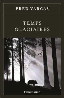 """""""Temps glaciaires"""" de Fred Vargas. Chroniques de livres et conseils de lecture par MLBA."""