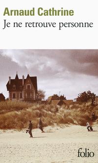 """Je ne retrouve personne"" de Arnaud Cathrine"
