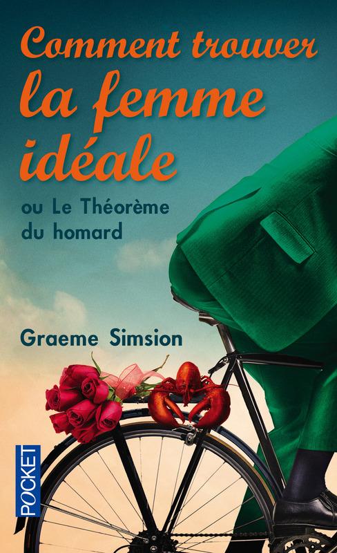 """""""Comment trouver la femme idéale"""" de Graeme Simsion"""