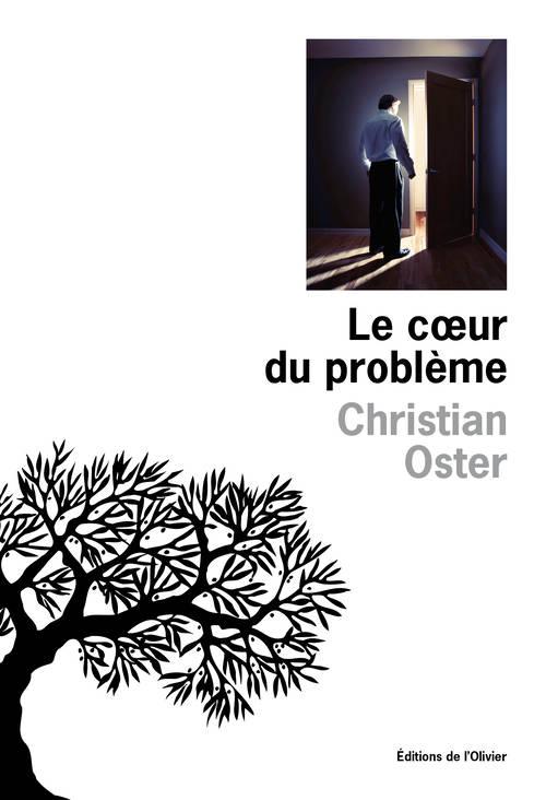 """""""le cœur du problème"""" de Christian Oster. Chroniques de livres et conseils de lecture par MLBA."""