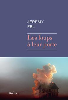"""""""les loups a leurs portes"""" de Jérémy Fel. Chroniques de livres et conseils de lecture par MLBA."""