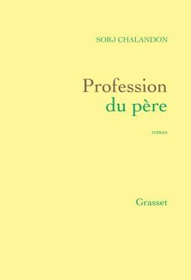 """""""Profession du père"""" de Sorj Chalandon. Chroniques de livres et conseils de lecture par MLBA."""