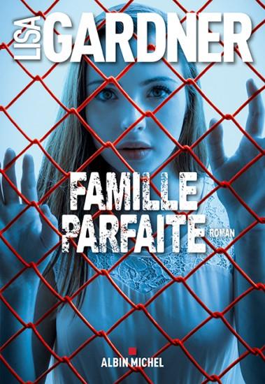 """""""Famille parfaite"""" de Lisa Gardner. Chroniques de livres et conseils de lecture par MLBA."""