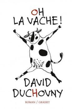 """""""Oh la vache"""" de David Duchovny. Chroniques de livres et conseils de lecture par MLBA."""