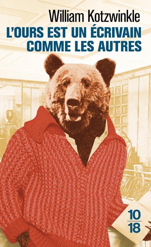 """""""L'ours est un écrivain comme les autres"""" de William Kotzwinckle. Chroniques de livres et conseils de lecture par MLBA."""