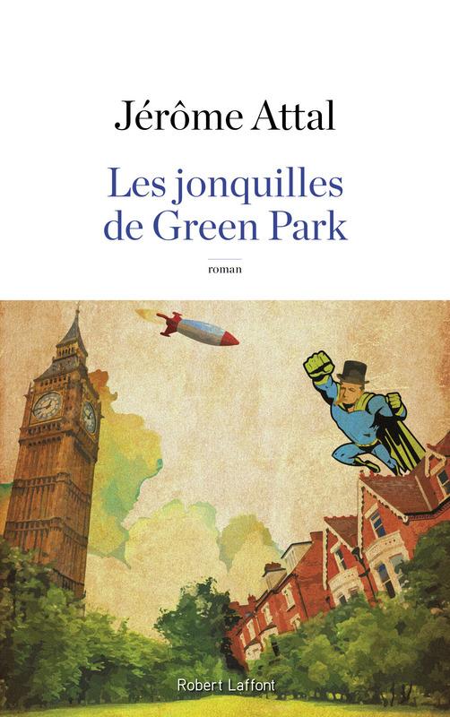 """""""Les jonquilles de Green Park"""" de Jérôme Attal. Chroniques de livres et conseils de lecture par MLBA."""