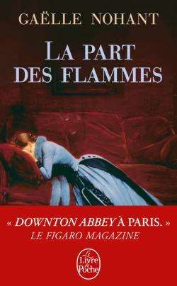 """""""La part des flammes"""" de Gaëlle Nohant. Chroniques de livres et conseils de lecture par MLBA."""
