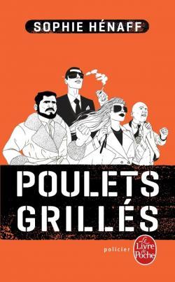 """""""Poulets grillés"""" de Sophie Hénaff. Chroniques de livres et conseils de lecture par MLBA."""