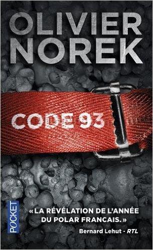 """""""Code 93"""" de Olivier Norek. Chroniques de livres et conseils de lecture par MLBA."""