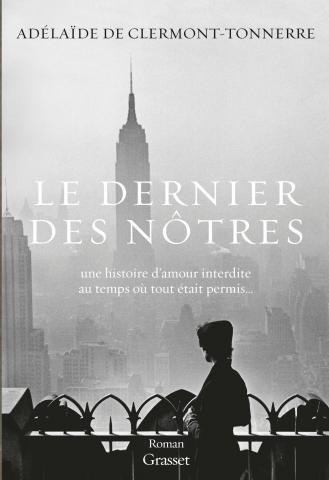 """""""Le dernier des nôtres"""" de Adélaïde de Clermont-Tonnerre.Chroniques de livres et conseils de lecture par MLBA."""