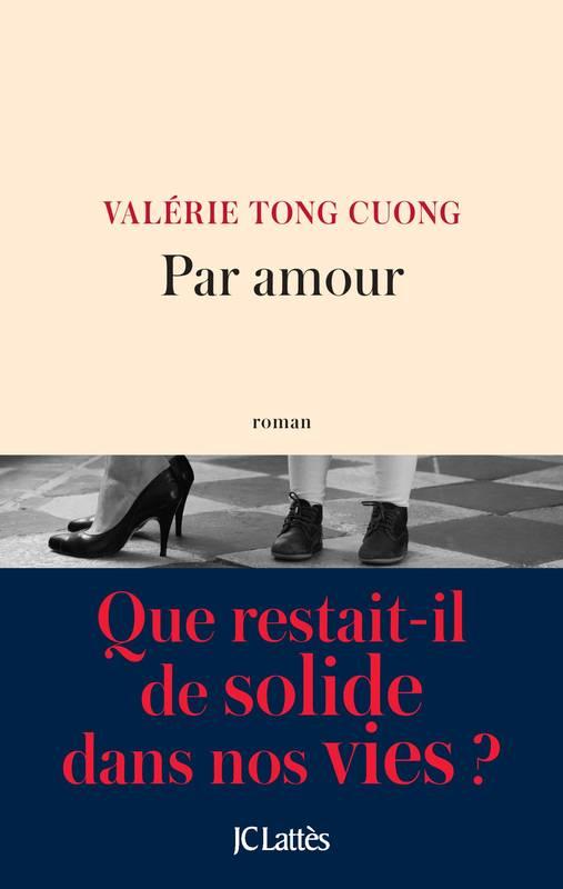 """""""Par amour""""de Valérie Tong Cuong. Chroniques de livres et conseils de lecture par MLBA."""