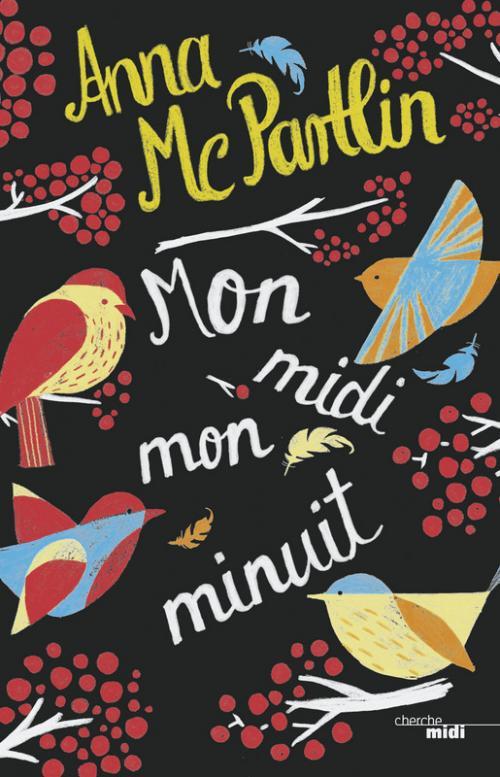 """""""Mon midi mon minuit"""" de Anna McPartlin. Chroniques de livres et conseils de lecture par MLBA."""