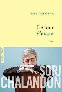 """""""Le Jour d'Avant"""" de Sorj Chalandon. Chroniques de livres et conseils de lecture par MLBA."""