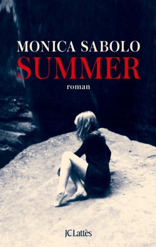 """""""Summer"""" de Monica Sabolo. Chroniques de livres et conseils de lecture par MLBA."""