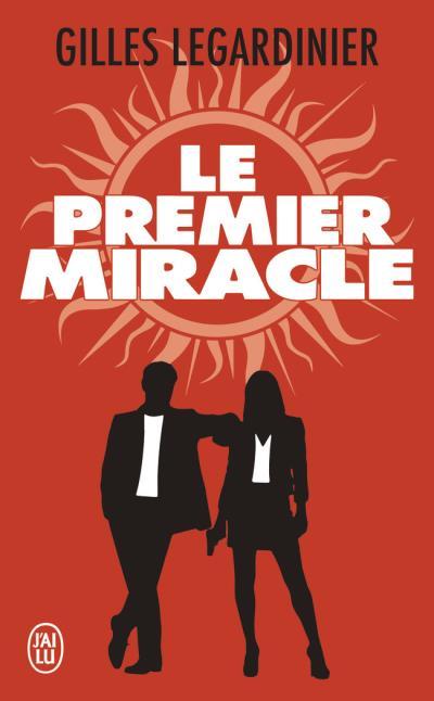 """""""Le premier miracle"""" de Gilles Legardinier. Chroniques de livres et conseils de lecture par MLBA."""