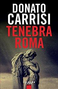 """""""tenebra roma"""" de Donato Carrisi. Chroniques de livres et conseils de lecture par MLBA."""
