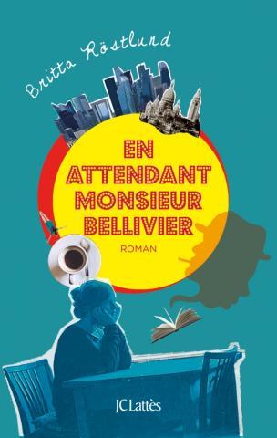 """""""En attendant Monsieur Bellivier"""" de Britta Röstlund. Chroniques de livres et conseils de lecture par MLBA."""