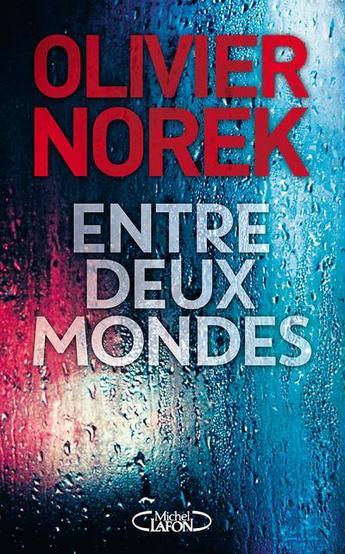"""""""Entre deux mondes"""" de Olivier Norek. Chroniques de livres et conseils de lecture par MLBA."""
