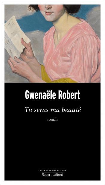 """""""Tu seras ma beauté"""" de Gwenaële Robert. Chroniques de livres et conseils de lecture par MLBA."""