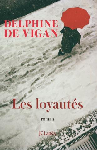 """""""Les loyautés"""" de Delphine De Vigan. Chroniques de livres et conseils de lecture par MLBA."""