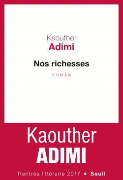 Nos richesses de Kaouther Adimi. Chroniques de livres et conseils de lecture par MLBA.