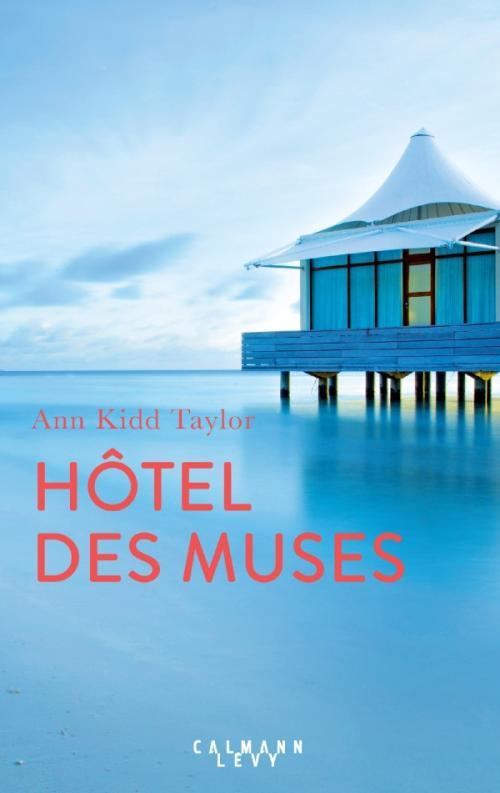 """""""Hôtel des muses"""" de Ann Kidd Taylor. Chroniques de livres et conseils de lecture par MLBA."""