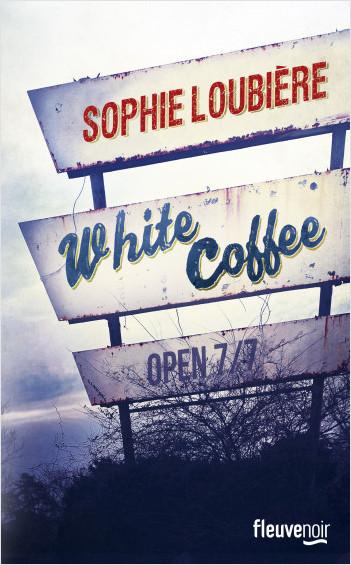 """""""White coffee"""" de Sophie Loubière. Chroniques de livres et conseils de lecture par MLBA."""