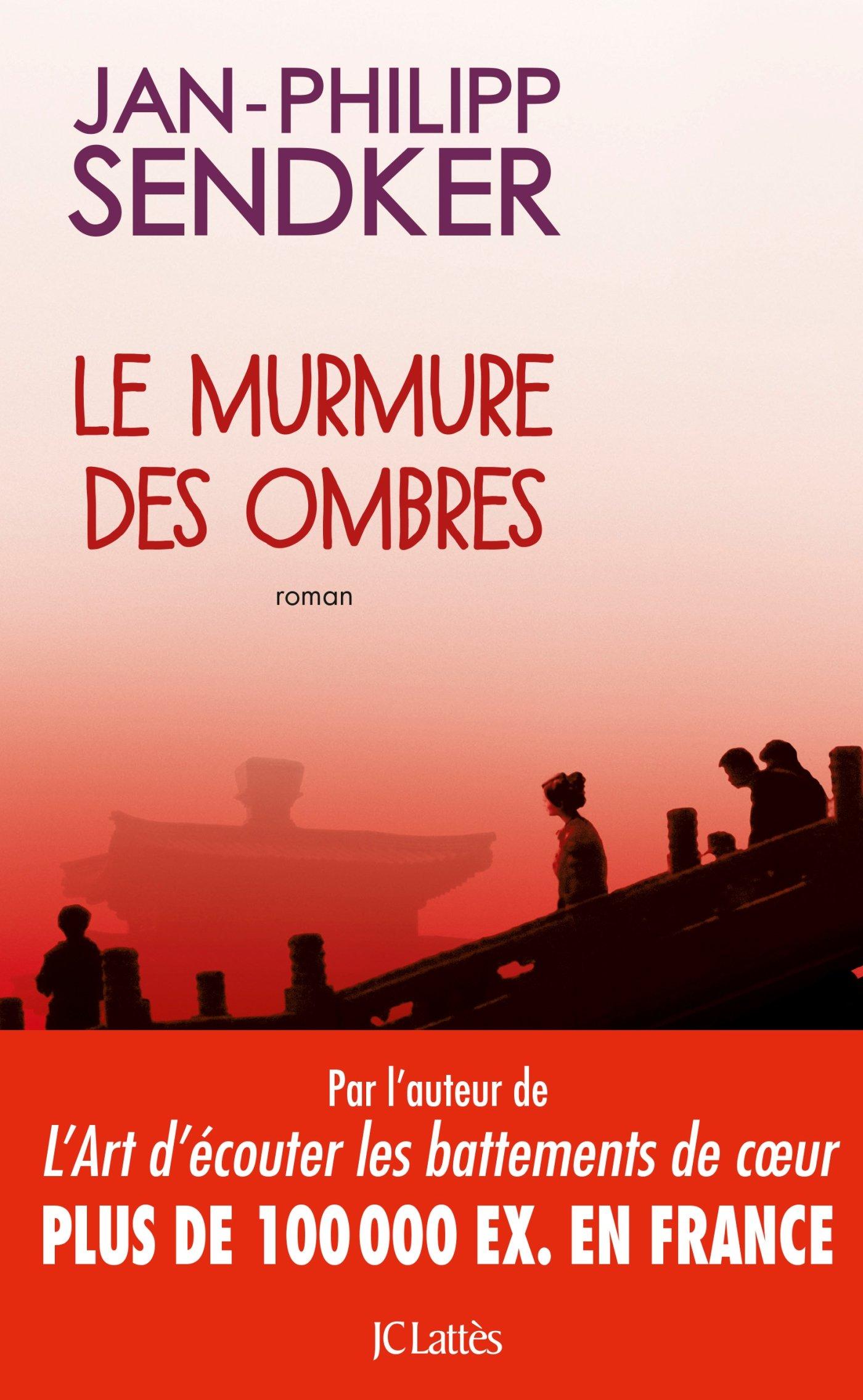 """""""Le murmure des ombres"""" de Jan-Philip Sendker. Chroniques de livres et conseils de lecture par MLBA."""