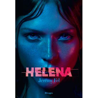 """""""Helena"""" de Jérémy Fel. Chroniques de livres et conseils de lecture par MLBA."""