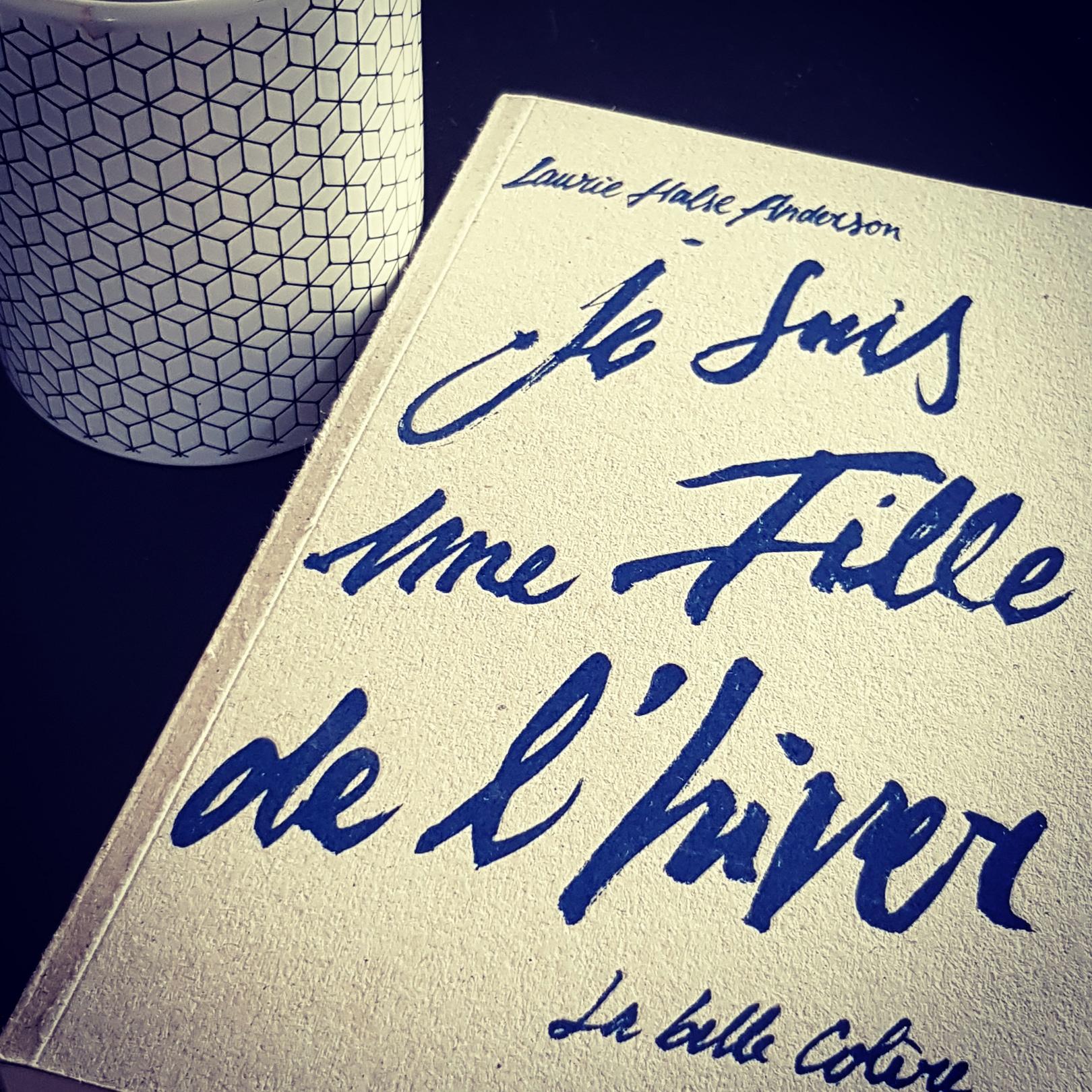 """""""Je suis une fille de l'hiver"""" de Laurie Halse Anderson. Chroniques de livres et conseils de lecture par MLBA."""