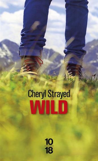"""""""Wild"""" de Cheryl Strayed. Chroniques de livres et conseils de lecture par MLBA."""
