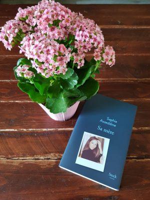 """""""Sa mère"""" de Saphia Azzeddine. Chroniques de livres et conseils de lecture par MLBA."""