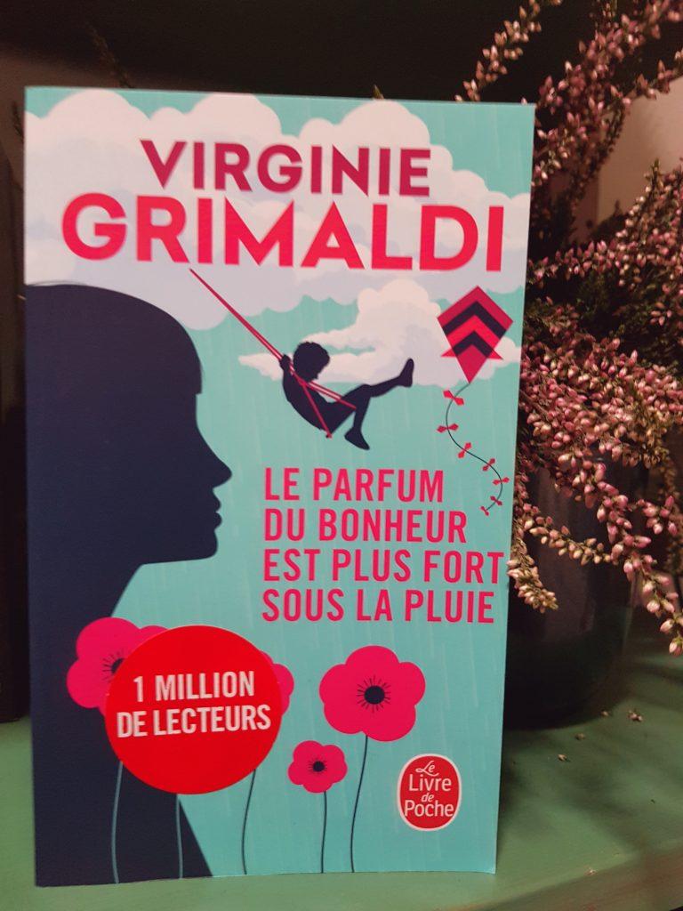 """""""Le parfum du bonheur est plus fort sous la pluie"""" de Virginie Grimaldi. Chroniques de livres et conseils de lecture par MLBA."""